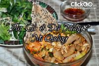 Mì Quảng món ăn không thể không thử khi đến Đà Nẵng