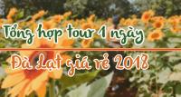 Tổng hợp Tour Đà Lạt 1 ngày gía rẻ ghép đoàn dành cho giới trẻ - 2018